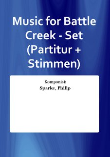 Music for Battle Creek - Set (Partitur + Stimmen)