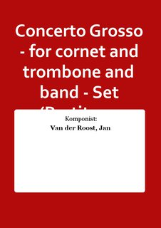 Concerto Grosso - for cornet and trombone and band - Set (Partitur + Stimmen)