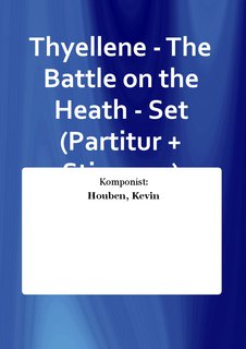 Thyellene - The Battle on the Heath - Set (Partitur + Stimmen)