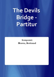The Devils Bridge - Partitur