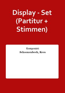 Display - Set (Partitur + Stimmen)