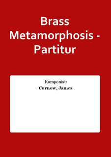 Brass Metamorphosis - Partitur