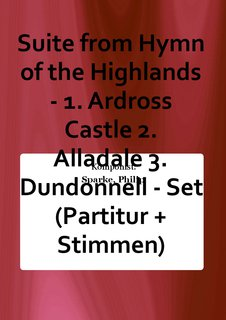 Suite from Hymn of the Highlands - 1. Ardross Castle 2. Alladale 3. Dundonnell - Set (Partitur + Stimmen)