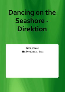 Dancing on the Seashore - Direktion