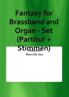 Fantasy for Brassband and Organ - Set (Partitur + Stimmen)