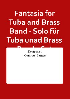 Fantasia for Tuba and Brass Band - Solo für Tuba unad Brass Band - Set (Partitur + Stimmen)