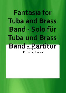 Fantasia for Tuba and Brass Band - Solo für Tuba und Brass Band - Partitur