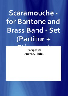 Scaramouche - for Baritone and Brass Band - Set (Partitur + Stimmen)