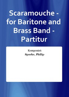 Scaramouche - for Baritone and Brass Band - Partitur