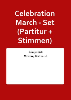 Celebration March - Set (Partitur + Stimmen)