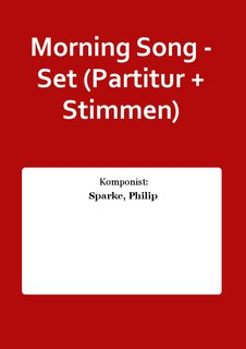 Morning Song - Set (Partitur + Stimmen)