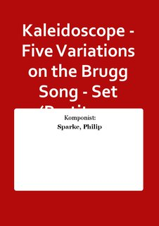 Kaleidoscope - Five Variations on the Brugg Song - Set (Partitur + Stimmen)