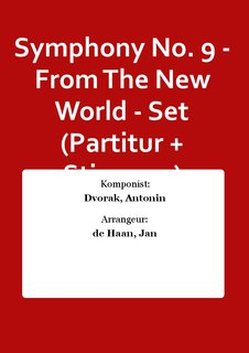 Symphony No. 9 - From The New World - Set (Partitur + Stimmen)