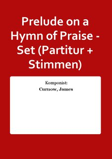 Prelude on a Hymn of Praise - Set (Partitur + Stimmen)