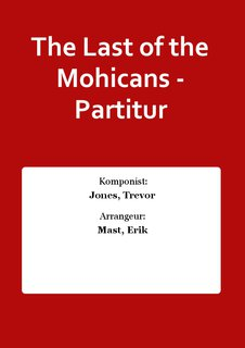 The Last of the Mohicans - Partitur