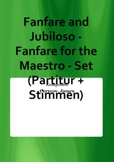 Fanfare and Jubiloso - Fanfare for the Maestro - Set (Partitur + Stimmen)