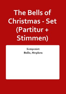 The Bells of Christmas - Set (Partitur + Stimmen)