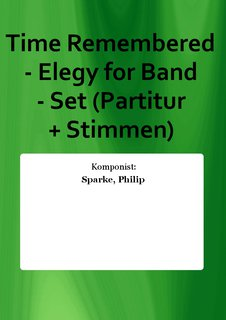 Time Remembered - Elegy for Band - Set (Partitur + Stimmen)