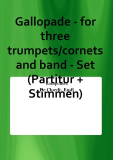 Gallopade - for three trumpets/cornets and band - Set (Partitur + Stimmen)