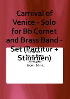 Carnival of Venice - Solo for Bb Cornet and Brass Band - Set (Partitur + Stimmen)