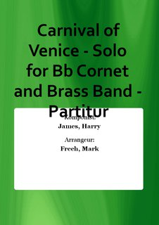 Carnival of Venice - Solo for Bb Cornet and Brass Band - Partitur