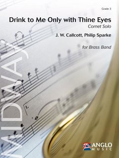 Drink to Me Only with Thine Eyes - Solo for Cornet and Brass Band - Partitur