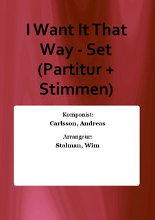I Want It That Way - Set (Partitur + Stimmen)