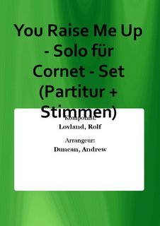 You Raise Me Up - Solo für Cornet - Set (Partitur + Stimmen)