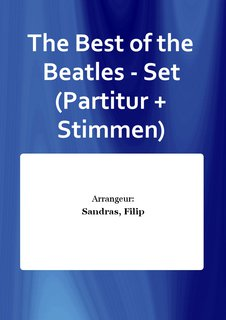 The Best of the Beatles - Set (Partitur + Stimmen)