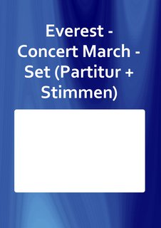 Everest - Concert March - Set (Partitur + Stimmen)