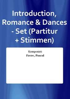 Introduction, Romance & Dances - Set (Partitur + Stimmen)