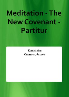 Meditation - The New Covenant - Partitur