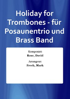 Holiday for Trombones - für Posaunentrio und Brass Band