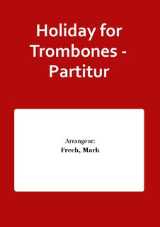 Holiday for Trombones - Partitur