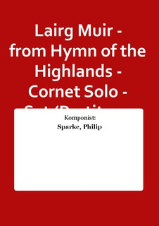 Lairg Muir - from Hymn of the Highlands - Cornet Solo - Set (Partitur + Stimmen)