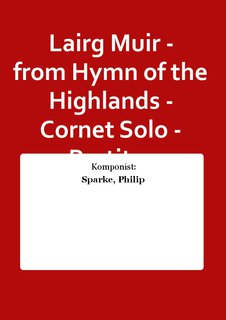 Lairg Muir - from Hymn of the Highlands - Cornet Solo - Partitur
