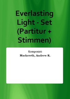Everlasting Light - Set (Partitur + Stimmen)