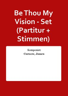 Be Thou My Vision - Set (Partitur + Stimmen)
