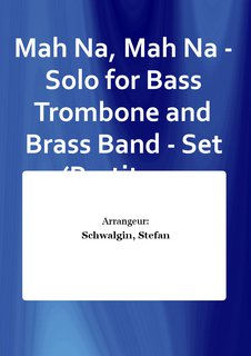 Mah Na, Mah Na - Solo for Bass Trombone and Brass Band - Set (Partitur + Stimmen)