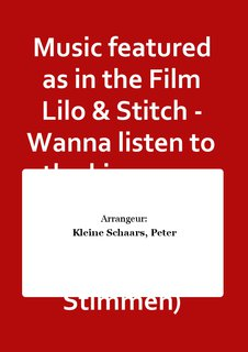 Music featured as in the Film Lilo & Stitch - Wanna listen to the king, you look like an Elvis - Set (Partitur + Stimmen)