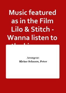 Music featured as in the Film Lilo & Stitch - Wanna listen to the king, you look like an Elvis - Partitur