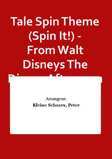 Tale Spin Theme (Spin It!) - From Walt Disneys The Disney Afternoon - Partitur