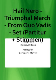 Hail Nero - Triumphal March - From Quo Vadis - Set (Partitur + Stimmen)
