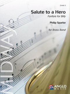 Salute to a Hero - Fanfare for Billy - Set (Partitur + Stimmen)