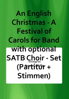 An English Christmas - A Festival of Carols for Band with optional SATB Choir - Set (Partitur + Stimmen)