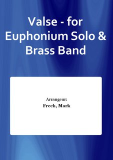 Valse - for Euphonium Solo & Brass Band