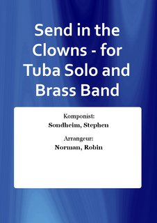 Send in the Clowns - for Tuba Solo and Brass Band
