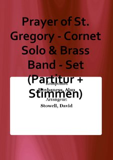 Prayer of St. Gregory - Cornet Solo & Brass Band - Set (Partitur + Stimmen)