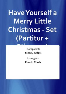 Have Yourself a Merry Little Christmas - Set (Partitur + Stimmen)