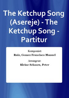 The Ketchup Song (Asereje) - The Ketchup Song - Partitur